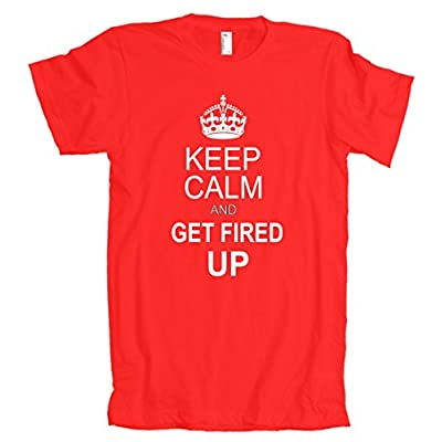 Keep Calm And Get Fired Up American Apparel T-Shirt