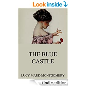 The Blue Castle: Extended Annotated Edition