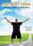 Big Body Yoga: 30 Days to Spiritual Well-Being