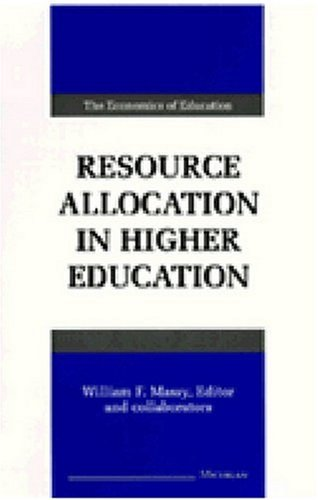 Resource Allocation in Higher Education (Economics of...