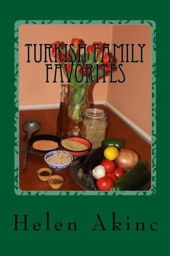 Turkish Family Favorites by Helen W. Akinc