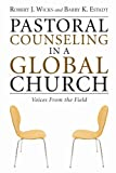 img - for Pastoral Counseling in a Global Church: Voices from the Field book / textbook / text book
