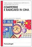 img - for Competere e radicarsi in Cina. Aspetti strategici e operativi book / textbook / text book