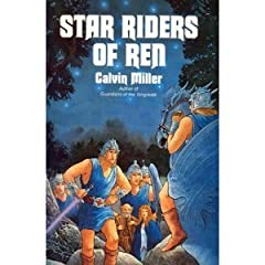 Star Riders of Ren: Volume II in the Singreale Chronicles (In the Singreale Chronicles, Vol 2) by Calvin Miller