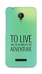 AMEZ to live will be an awfully big adventure Back Cover For Micromax Canvas Spark Q380