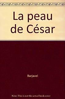 La peau de César, Barjavel, René