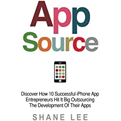 AppSource: Discover How 10 Successful iPhone App Entrepreneurs Hit It Big Outsourcing The Development Of Their Apps