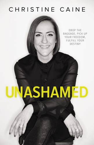Unashamed: Drop the Baggage, Pick up Your Freedom, Fulfill Your Destiny ISBN-13 9780310340706