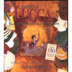 A Taste of Lucca: Hosting a Northern Italian Dinner Party : Recipes, Menus, Planning, Wines
