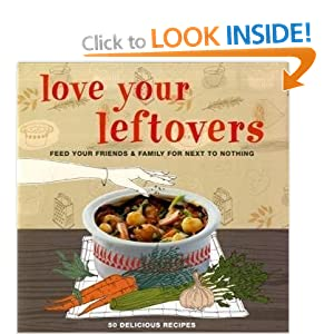 Love Your Leftovers (Cookery)