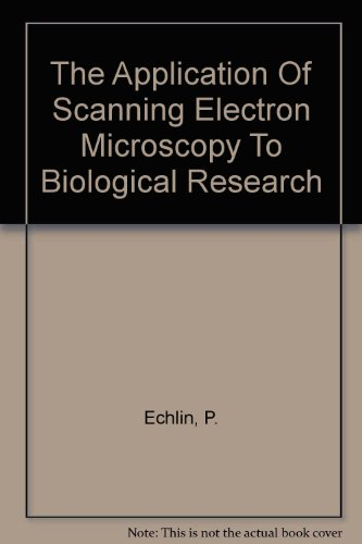 The Application Of Scanning Electron Microscopy To Biological Research
