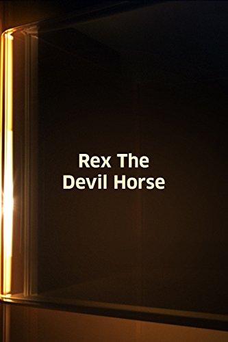 Rex the Devil Horse