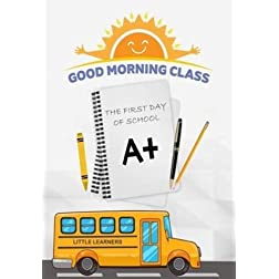 Good Morning Class: First Day Of School