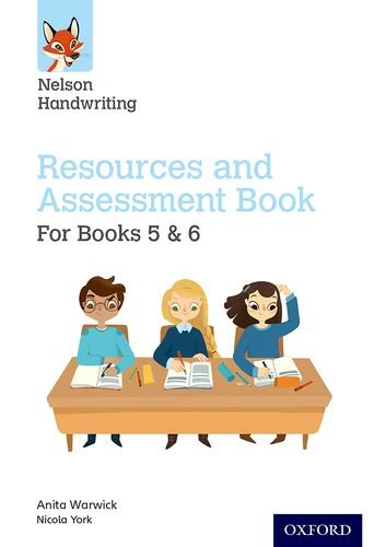 Nelson Handwriting: Year 5-6/Primary 6-7: Resources and Assessment Book for Books 5 and 6: Year 5-6/Primary 6-7