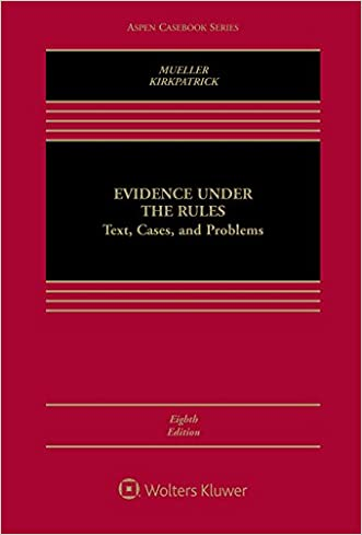 Evidence Under the Rules (Aspen Casebook Series)
