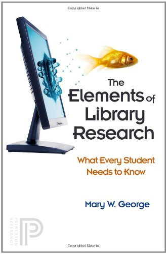 The Elements of Library Research: What Every Student...