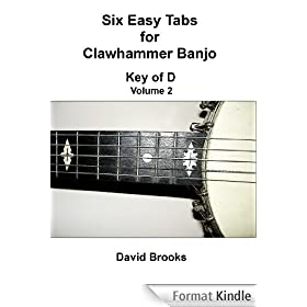 Six Easy Clawhammer Banjo Tabs - Key of D, Volume 2 (English Edition)