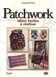 echange, troc Françoise Piroux - Idées faciles à réaliser en patchwork