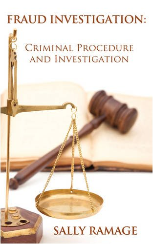 Fraud Investigation: Criminal Procedure and Investigation