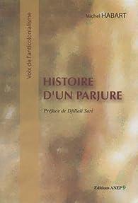Histoire d\'un parjure par Michel Habart