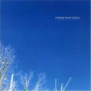 Ahead & Behind by Charlie Smith Circle (2003-12-01)