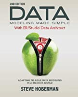 Data Modeling Made Simple with Embarcadero ER/Studio Data Architect, 2nd Edition