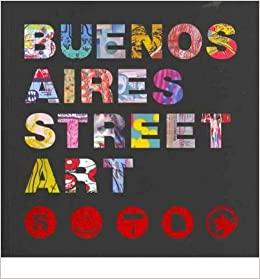 Buenos Ires Street Art (Registro Grafico) (Paperback) - Common: Edited