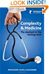 Complexity and Medicine: The Elephant...