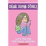 Let's Pretend This Never Happened (Dear Dumb Diary, No. 1) ~ Jim Benton