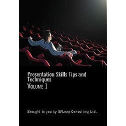 Presentation Skills Tips and Techniques Volume 1