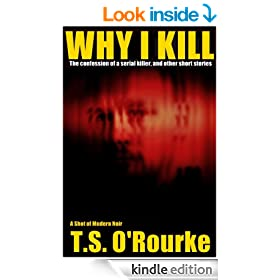 Why I Kill (The Confession of a Serial Killer)