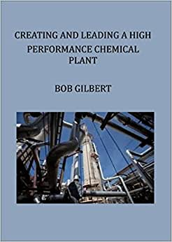 Creating And Leading A High Performance Chemical Plant
