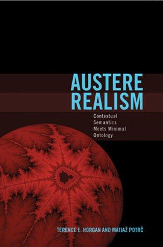 Austere Realism: Contextual Semantics Meets Minimal Ontology (Representation and Mind series)