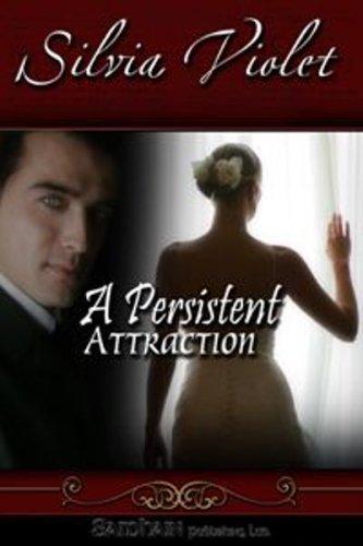 A Persistent Attraction: Regency Intrigue, Book 2