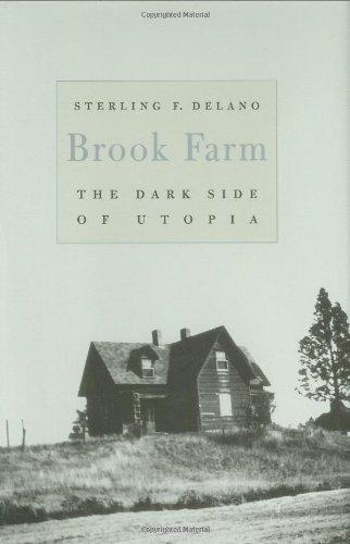 Brook Farm: The Dark Side of Utopia