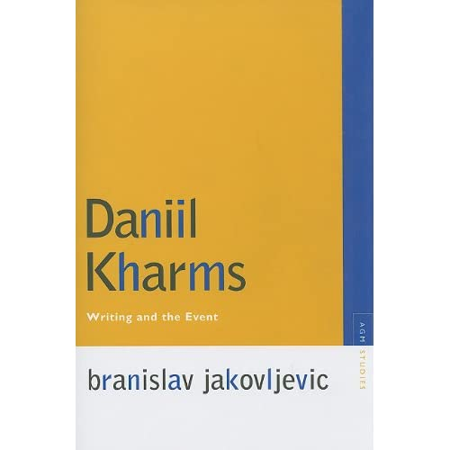 Daniil Kharms: Writing and the Event (Avant-Garde & Modernism Studies)