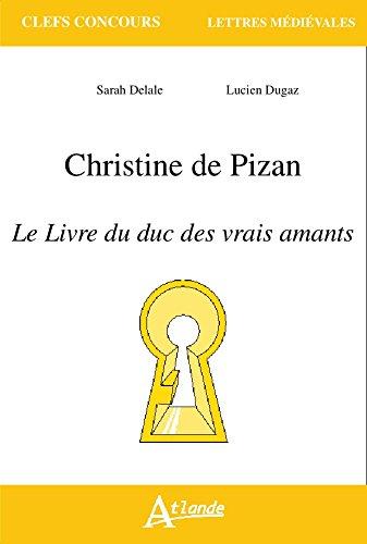 Christine de Pizan - Le livre du duc des vrais amants