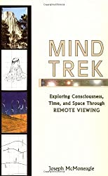 Mind Trek: Exploring Consciousness, Time, and Space Through Remote Viewing