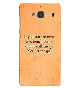 Fuson Premium You Let Me Go Printed Hard Plastic Back Case Cover for Xiaomi Redmi 2 Prime
