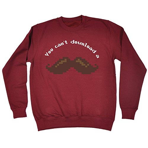 123t Slogans Men's Women's YOU CAN'T DOWNLOAD A MOUSTACHE - SWEATSHIRT