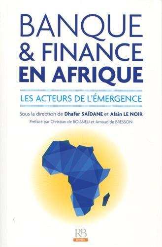 Banque et finance en Afrique : Les acteurs de l'émergence