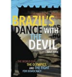 The World Cup, The Olympics, and the Fight for Democracy Brazils Dance with the Devil (Paperback) - Common