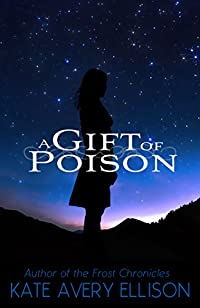 A Gift Of Poison by Kate Avery Ellison ebook deal