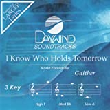 I Know Who Holds Tomorrow [Accompaniment/Performance Track] (Daywind Soundtracks Contemporary)