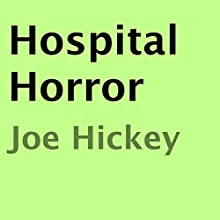 Hospital Horror (       UNABRIDGED) by Joe Hickey Narrated by Dara Rosenberg
