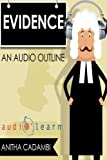Evidence Law AudioLearn (Audio Law Outlines)