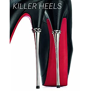 Killer Heels: The Art of the High-Heeled Shoe