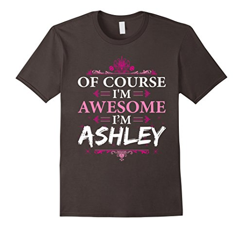 mens-of-course-im-awesome-im-ashleypersonal-name-t-shirt-medium-asphalt