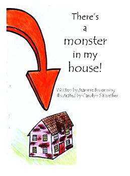 there's a monster in my house - jeannie bruenning and carolyn kuether