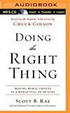 img - for Doing The Right Thing: Making Moral Choices in a World Full of Options book / textbook / text book